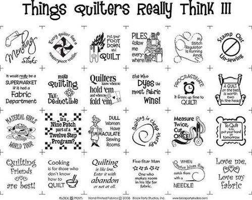 Things Quilters Really Think III